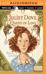 Juliet Dove, Queen of Love : Magic Shop Book - Bruce Coville