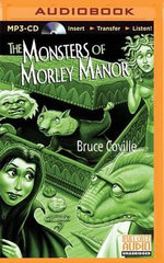 The Monsters of Morley Manor : Madcap Adventures - Bruce Coville