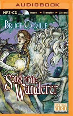 Song of the Wanderer : Unicorn Chronicles (Audio) - Bruce Coville
