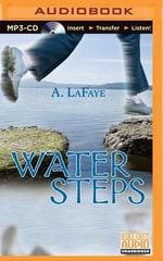 Water Steps - A LaFaye