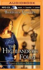 The Highlander's Folly : Novels of Loch Moigh - Barbara Longley