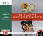 The Year We Disappeared : A Father-Daughter Memoir - Cylin Busby