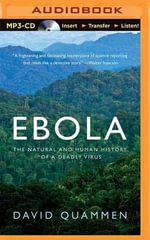 Ebola : The Natural and Human History of a Deadly Virus - David Quammen