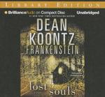 Lost Souls : Frankenstein (Audio) - Dean R Koontz