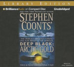 Arctic Gold : Stephen Coonts' Deep Black (Audio) - Stephen Coonts