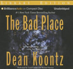 The Bad Place : Brilliance Audio on Compact Disc - Dean R Koontz