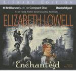 Enchanted : Medieval Trilogy - Elizabeth Lowell