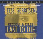 Last to Die : Rizzoli & Isles Novels - Tess Gerritsen