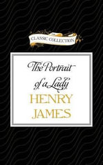 The Portrait of a Lady : Classic Collection (Brilliance Audio) - Henry James, Jr.