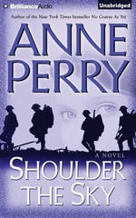 Shoulder the Sky : World War One Novels (Audio) - Anne Perry
