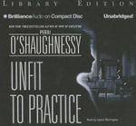 Unfit to Practice : Nina Reilly - Perri O'Shaughnessy