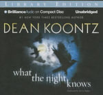 What the Night Knows - Dean R Koontz