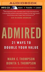 Admired : 21 Ways to Double Your Value - Mark C Thompson