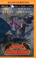 The Bridge to Never Land - Dr Dave Barry