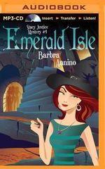 Emerald Isle : Stacy Justice Mysteries - Barbra Annino