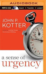 A Sense of Urgency - John P Kotter