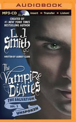 Unspoken : Vampire Diaries: The Salvation - L J Smith