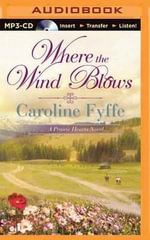 Where the Wind Blows : Prairie Hearts Novel - Caroline Fyffe