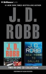 J. D. Robb Treachery in Death and New York to Dallas 2-In-1 Collection : Treachery in Death, New York to Dallas - J D Robb