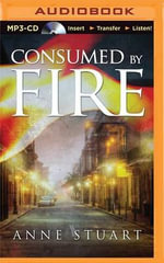Consumed by Fire : Fire - Anne Stuart
