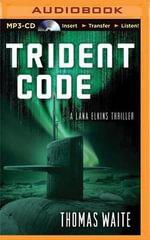Trident Code : Lana Elkins Thriller - Thomas Waite