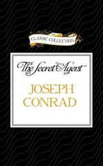The Secret Agent : Classic Collection (Brilliance Audio) - Joseph Conrad