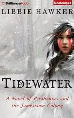 Tidewater : A Novel of Pocahontas and the Jamestown Colony - Libbie Hawker
