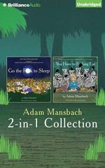 Adam Mansbach Go the F**k to Sleep and You Have to F**king Eat 2-In-1 Collection - Adam Mansbach