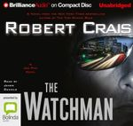 The Watchman : Elvis Cole/Joe Pike #11 - Robert Crais