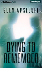 Dying to Remember - Glen Apseloff