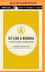 Sit Like a Buddha : A Pocket Guide to Meditation - Lodro Rinzler