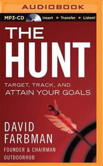 The Hunt : Target, Track, and Attain Your Goals - David Farbman