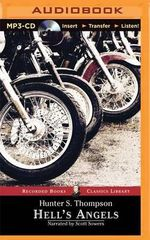 Hell's Angels : A Strange and Terrible Saga - Hunter S Thompson