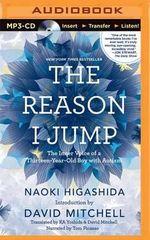 The Reason I Jump : The Inner Voice of a Thirteen-Year-Old Boy with Autism - Naoki Higashida