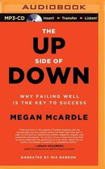 The Up Side of Down : Why Failing Well Is the Key to Success - Megan McArdle