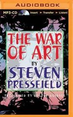 The War of Art : Winning the Inner Creative Battle - Steven Pressfield