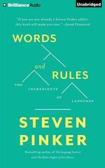 Words and Rules : The Ingredients of Language - Johnstone Family Professor of Psychology Steven Pinker