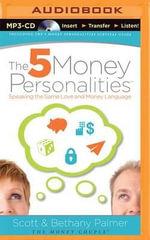 The 5 Money Personalities : Speaking the Same Love and Money Language - Scott Palmer