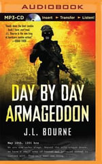 Day by Day Armageddon : Day by Day Armageddon - J L Bourne