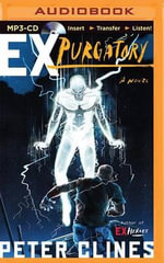 Ex Purgatory : Ex-Heroes - Peter Clines