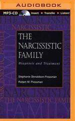 The Narcissistic Family : Diagnosis and Treatment - Stephanie Donaldson-Pressman