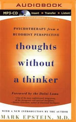 Thoughts Without a Thinker : Psychotherapy from a Buddhist Perspective - Dr Mark Epstein