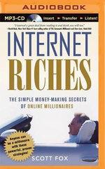 Internet Riches : The Simple Money-Making Secrets of Online Millionaires - Scott Fox