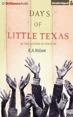Days of Little Texas - R A Nelson