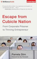 Escape from Cubicle Nation : From Corporate Prisoner to Thriving Entrepreneur - Pamela Slim