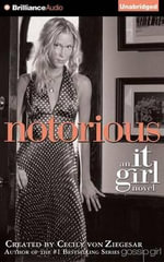 Notorious : It Girl Novels - Cecily Von Ziegesar