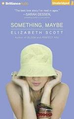 Something, Maybe - Department of Mathematics Elizabeth Scott