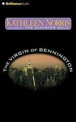 The Virgin of Bennington - Kathleen Norris