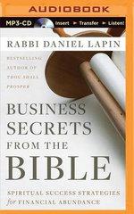 Business Secrets from the Bible : Spiritual Success Strategies for Financial Abundance - Rabbi Daniel Lapin
