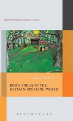 Roma Voices in the German-Speaking World : New Directions in German Studies - Lorely French
